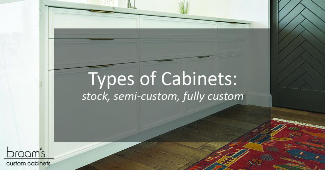 Cabinet Types: Stock, Semi-Custom, Fully Custom